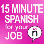 http://spanishforyourjob.com/wp-content/uploads/2015/09/Podcast-Artwork-15-Minute-Spanish-for-Your-Job-V2.png